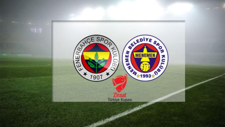 Fenerbahçe - Menemen Belediyespor maçı