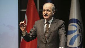 Numan Kurtulmuş: Suriye'de en kısa zamanda sonuç alacağız