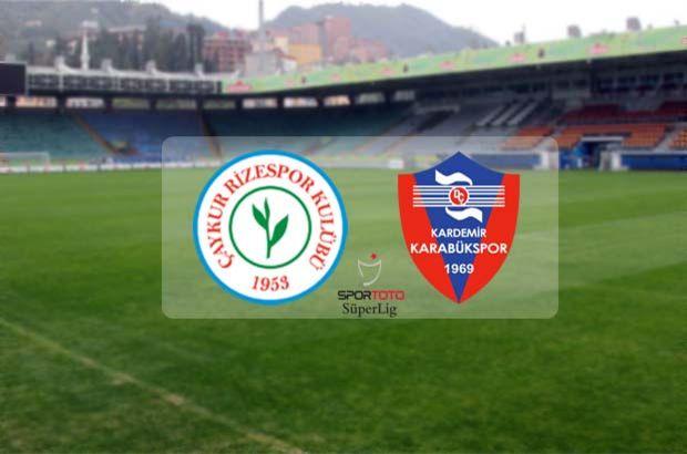 Çaykur Rizespor Kardemir Karabükspor maçı ne zaman, saat kaçta, hangi kanalda?