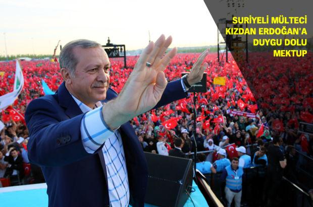 Suriyeli mülteci kızdan Cumhutbaşkanı Erdoğan'a duygu dolu mektup