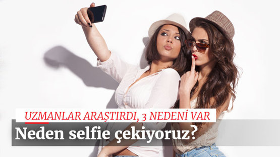 Neden 'selfie' çekiyoruz