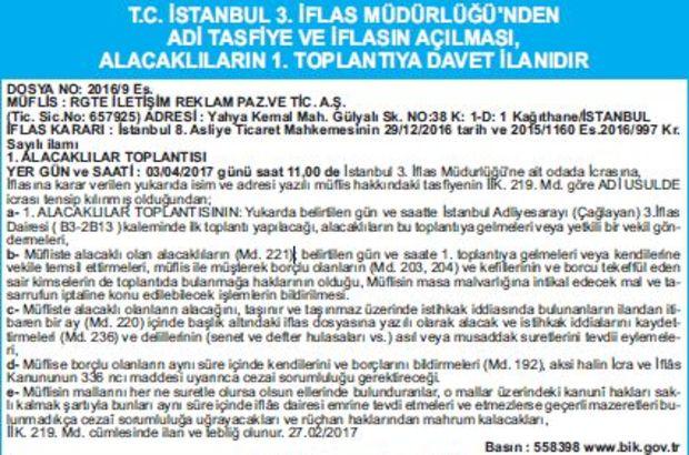 T.C. İSTANBUL 3. İFLAS MÜDÜRLÜĞÜ'NDEN ADİ TASFİYE VE İFLASIN AÇILMASI, ALACAKLILARIN 1. TOPLANTIYA DAVET İLANIDIR