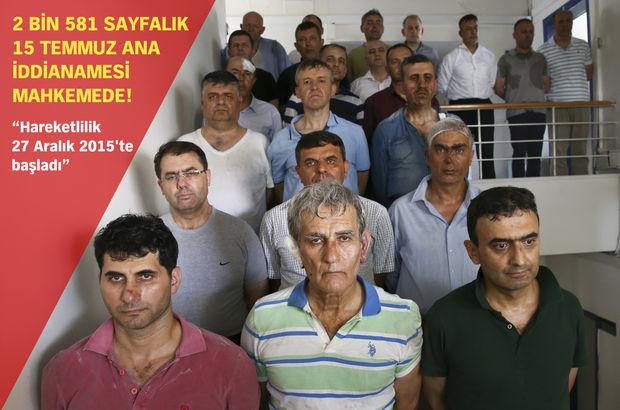 15 Temmuz ana iddianamesi mahkemeye sunuldu