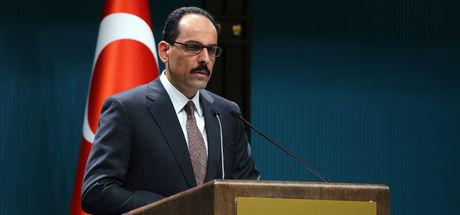 Cumhurbaşkanlığı Sözcüsü İbrahim Kalın: Yapılanlar açıkça teröre destek olmaktır