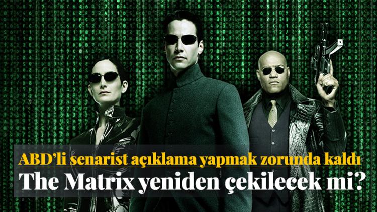 The Matrix üçlemesinin geri döneceği ve senaryosunu ABD'li Zak Penn'in yazacağı iddiaları ortalığı karıştırdı.