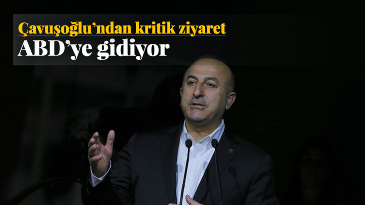 Dışişleri Bakanı Mevlüt Çavuşoğlu yarın ABD'ye gidiyor.