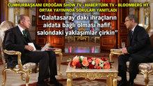 Cumhurbaşkanı SHOW TV-HABERTÜRK TV-BLOOMBERG HT ortak yayınında