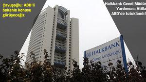 Halkbank Genel Müdür Yardımcısı Mehmet Hakan Atilla, ABD'de tutuklandı