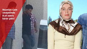 Nazmiye Çam cinayetinde kocası ve kayınpederine müebbet