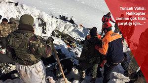 Tunceli Valisi'nden helikopter kazasına ilişkin açıklama