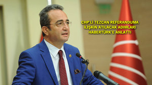 CHP Genel Başkan Yardımcısı Bülent Tezcan, Habertürk'e çarpıcı açıklamalar yaptı