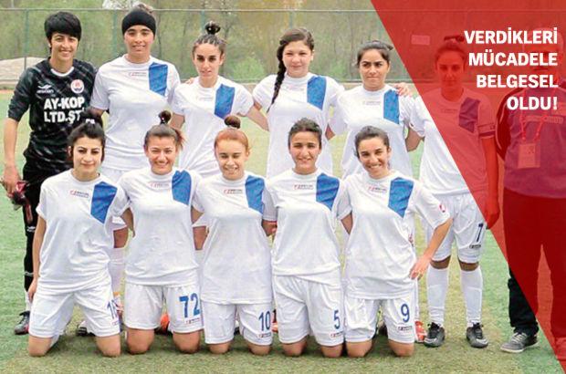 Hakkârigücü kadın futbol takımı'nın mücadelesi belgesel oldu