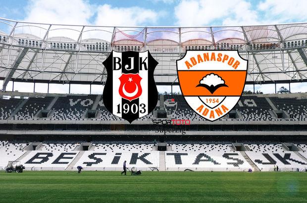 Beşiktaş - Adanaspor maçı ne zaman, saat kaçta, hangi kanalda başlayacak?
