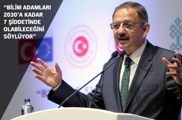 Bakan Özhaseki: İstanbul'u depreme hazırlamak için...