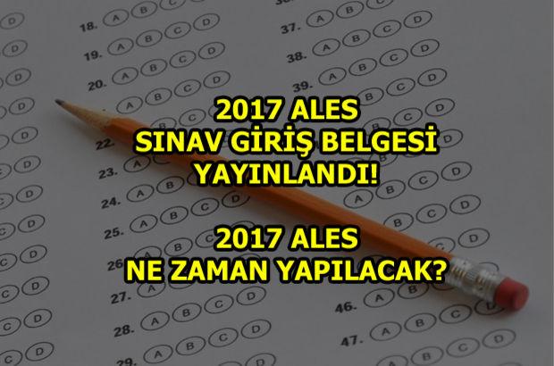 ALES sınav giriş belgesi yayınladı! 2017 ALES sınavı ne zaman yapılacak?