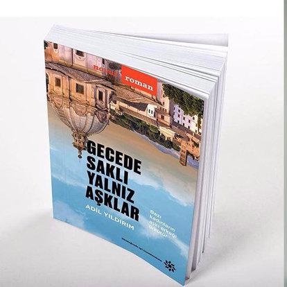 Adil Yıldırım Gecede Saklı Yalnız Aşıklar kitabında İstanbul Roma arası aşkı konu alıyor