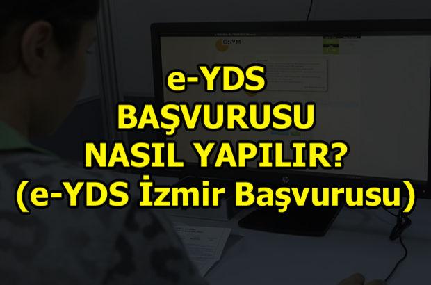 e-YDS İzmir kontenjan başvuruları bugün başlıyor