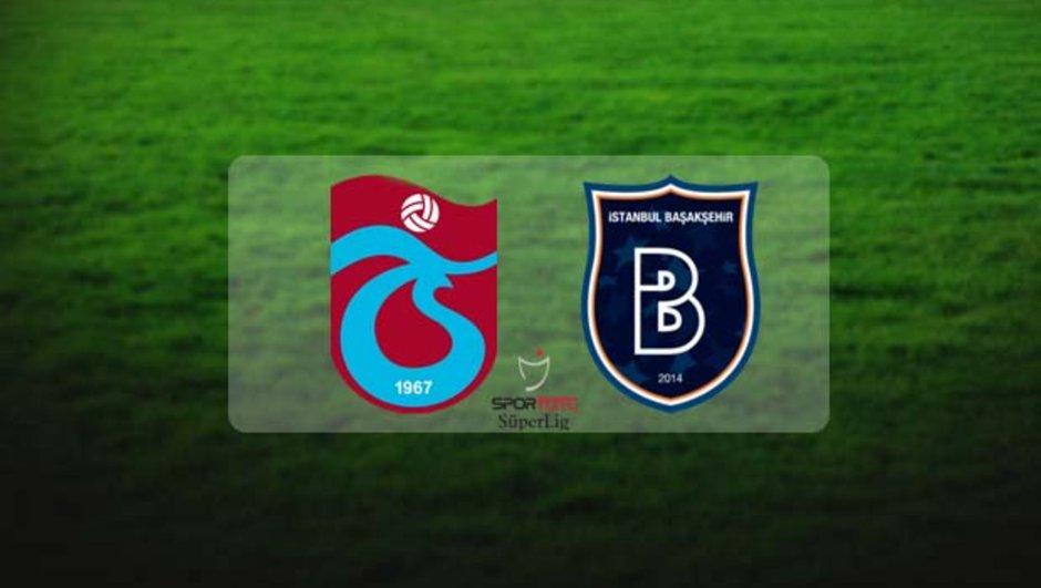 Trabzonspor - Başakşehir maçı