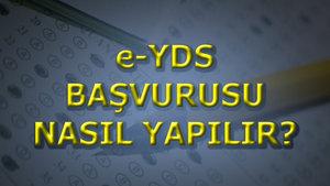 e-YDS başvurusu nasıl yapılır?
