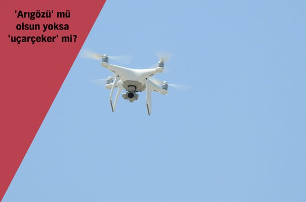 TDK Drone'a Türkçe isim arıyor!