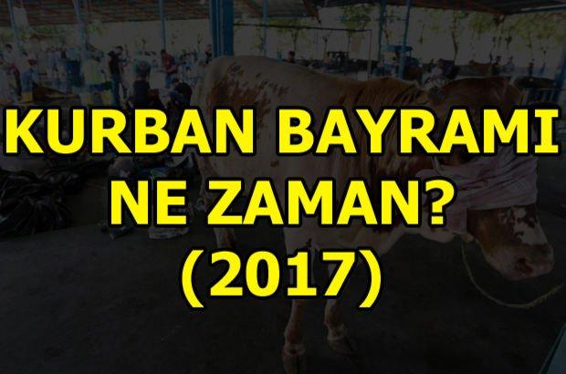 2017 Kurban Bayramı kaç gün tatil olacak? Kurban Bayramı ne zaman?
