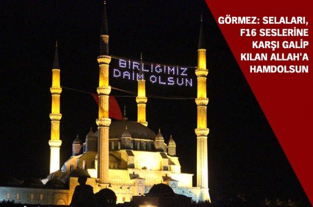 15 Temmuz  Türkiye 15 temmuz'da okunan selalar