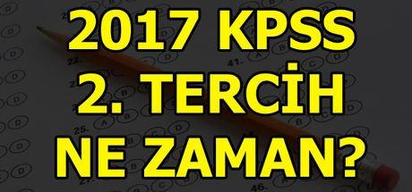KPSS 2. tercih ne zaman başlayacak? (2017)