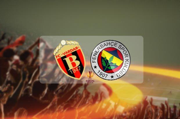 Vardar Fenerbahçe maçı hangi kanalda, saat kaçta? UEFA Avrupa Ligi
