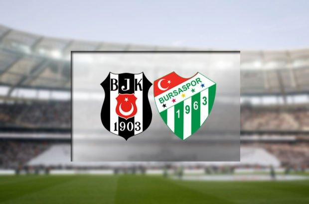 Beşiktaş - Bursaspor maçı saat kaçta? Beşiktaş - Bursaspor hangi kanalda?