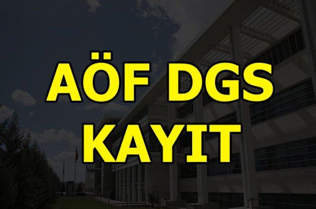 AÖF DGS kayıtları ne zaman başlayacak? AÖF DGS kayıtları nasıl yapılır?