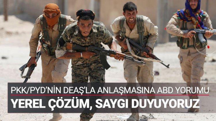Pentagon'dan PKK/PYD ile DEAŞ arasındaki gizli anlaşmayla ilgili açıklama...