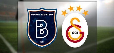 Başakşehir - Galatasaray canlı hangi kanalda? Başakşehir - Galatasaray saat kaçta?