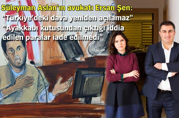 Süleyman Aslan'ın avukatı Ersan Şen Reza Zarrab
