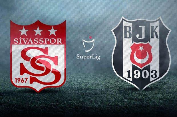 Sivasspor - Beşiktaş maçı