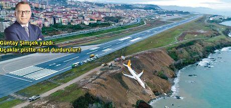 Güntay Şimşek yazdı: Uçaklar pistte nasıl durdurulur?..