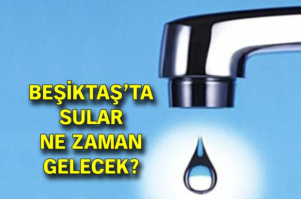 Beşiktaş su kesintisi