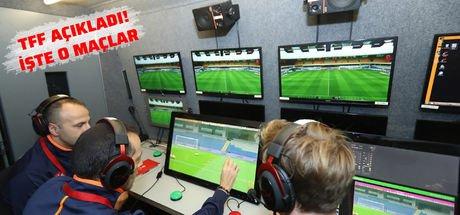 Türkiye'de ilk kez video hakem kullanılacak! İşte o maçlar