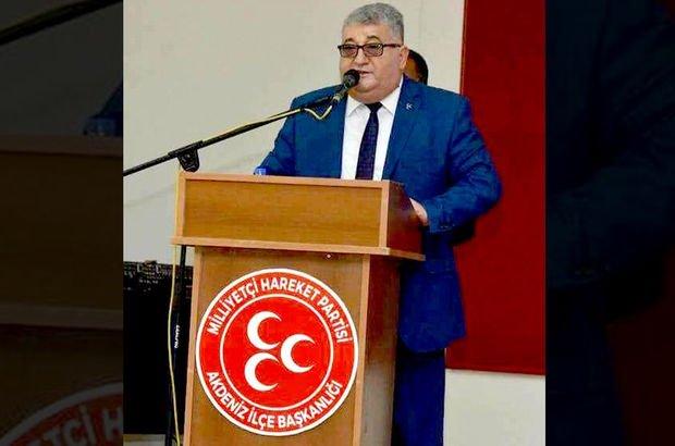 MHP'li Akdeniz İlçe Başkanı Erdoğan Alkaya hayatını kaybetti