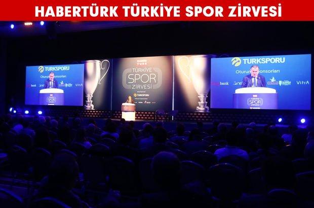Habertürk Türkiye Spor Zirvesi gerçekleşti