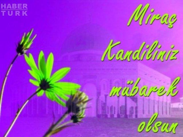 Kandil mesajları 2018! Yılın ikinci kandili Miraç Kandili'nde sevdiklerinize kandil mesajları gönderin!