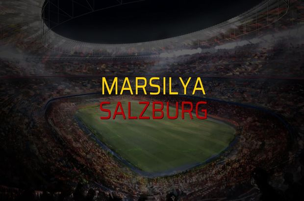 Marsilya - Salzburg düellosu