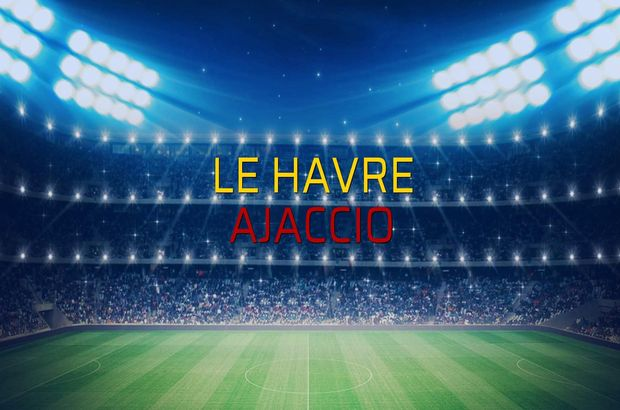 Le Havre - Ajaccio düellosu