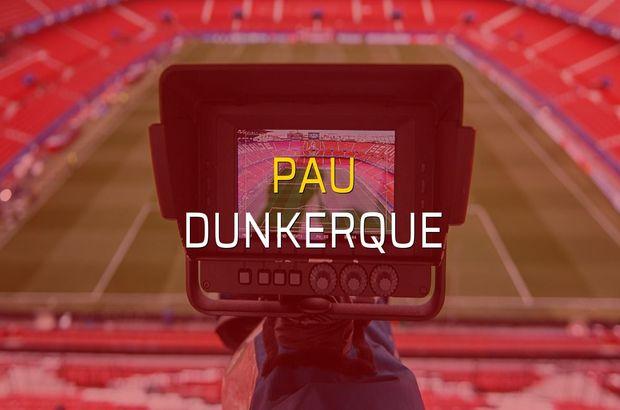 Pau - Dunkerque sahaya çıkıyor