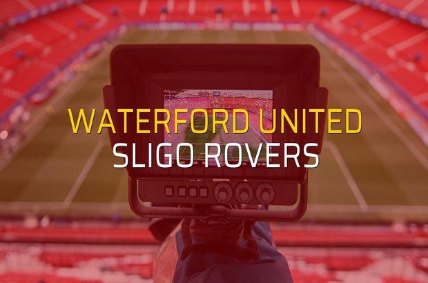 Waterford United - Sligo Rovers düellosu