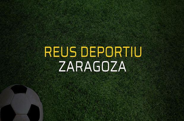 Reus Deportiu - Zaragoza karşılaşma önü