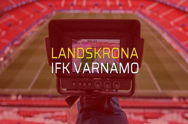 Landskrona - IFK Varnamo karşılaşma önü
