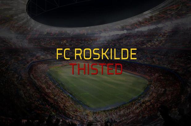 FC Roskilde - Thisted sahaya çıkıyor