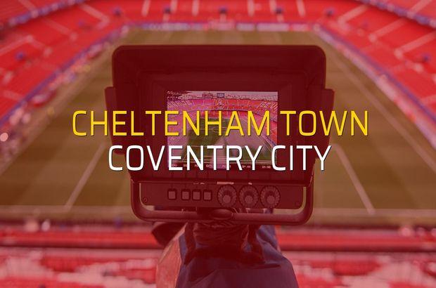 Cheltenham Town - Coventry City maçı rakamları