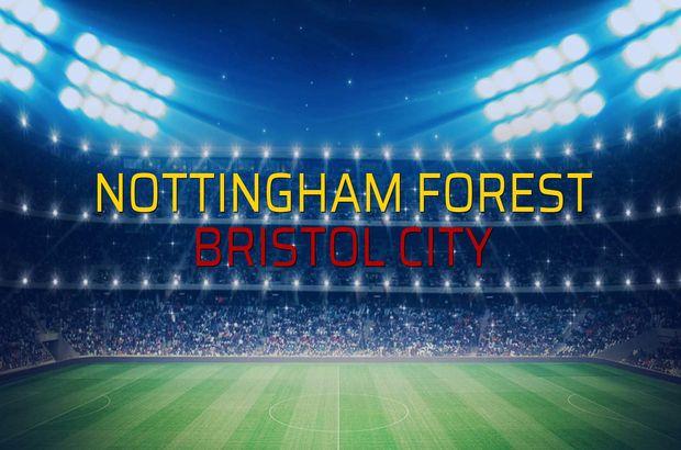 Nottingham Forest - Bristol City düellosu