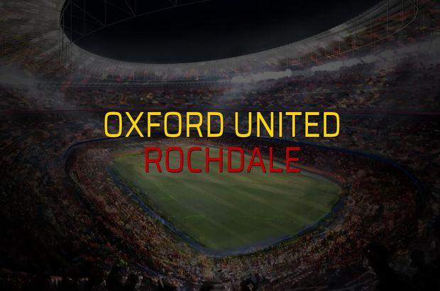 Oxford United - Rochdale maçı ne zaman?
